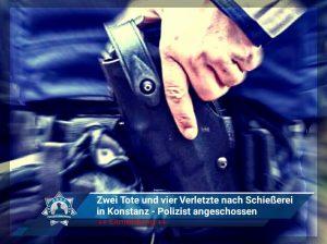 ++ Eilmeldung ++ Zwei Tote und vier Verletzte nach Schießerei in Konstanz