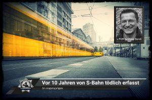 In memoriam: Andreas Burek - Vor 10 Jahren im Dienst von einer S-Bahn tödlich erfasst