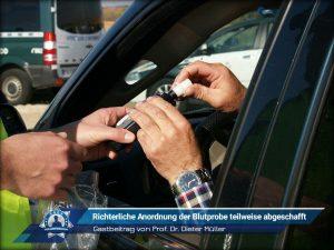 Gastbeitrag von Prof. Dr. Dieter Müller: Richterliche Anordnung der Blutprobe teilweise abgeschafft