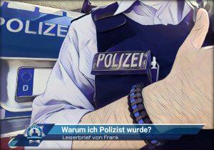 Leserbrief von Frank: Warum ich Polizist wurde?