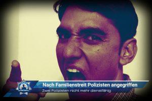 Zwei Polizisten nicht mehr dienstfähig: Nach Familienstreit Polizisten angegriffen