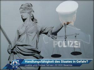 Handlungsfähigkeit des Staates in Gefahr? Justiz und Polizei fehlen 22.000 Beamte