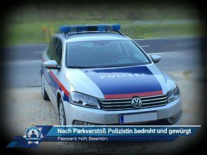 Nach Parkverstoß Polizistin bedroht und gewürgt