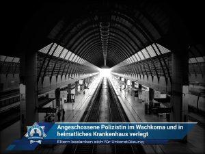 Angeschossene Polizistin im Wachkoma und in heimatliches Krankenhaus verlegt
