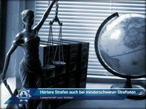 Leserbrief von Volker: Härtere Strafen auch bei minderschweren Straftaten