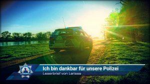 Leserbrief von Larissa: Ich bin dankbar für unsere Polizei