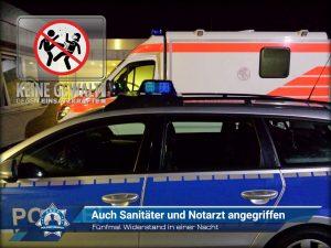 Fünfmal Widerstand in einer Nacht - Auch Sanitäter und Notarzt angegriffen