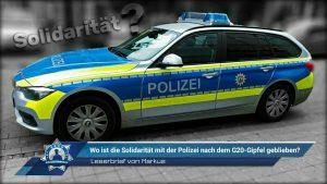 Leserbrief von Markus: Wo ist die Solidarität mit der Polizei nach dem G20 Gipfel geblieben?