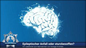 Epileptischer Anfall oder sturzbesoffen?