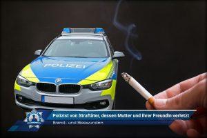Brand- und Bisswunden: Polizist von Straftäter, dessen Mutter und ihrer Freundin verletzt