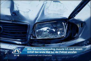 Leserbrief von Charlotte: Als Führerscheinneuling musste ich nach einem Unfall das erste Mal die Polizei anrufen