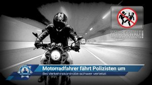 Bei Verkehrskontrolle schwer verletzt: Motorradfahrer fährt Polizisten um