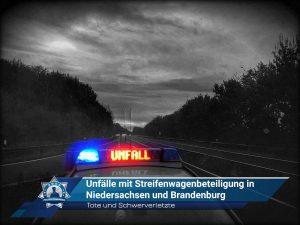 Tote und Schwerverletzte: Unfälle mit Streifenwagenbeteiligung in Niedersachsen und Brandenburg