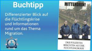 Buchtipp: Mittendrin! Drei Polizisten berichten aus der Flüchtlingskrise
