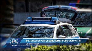Selbststeller: Betrunkener Fahrer baut neben Polizisten Unfall