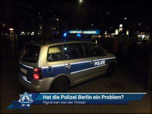 Migranten bei der Polizei: Hat die Polizei Berlin ein Problem?