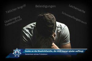 Gedanken eines Polizisten: Danke an die Blaulichtfamilie, die mich immer wieder auffängt