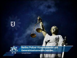 Umstritten: Berlins Polizei-Vizepräsidentin soll Generalstaatsanwältin werden
