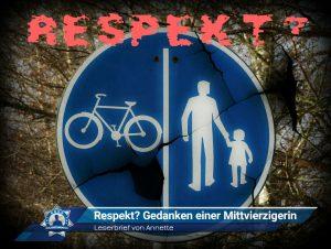 Leserbrief von Annette: Respekt? Gedanken einer Mittvierzigerin