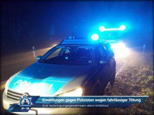 Erst Verbringungsgewahrsam, dann Unfalltod: Ermittlungen gegen Polizisten wegen fahrlässiger Tötung