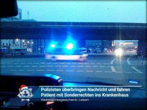 Weihnachtsgeschenk: Leben - Polizisten überbringen Nachricht und fahren Patient mit Sonderrechten ins Krankenhaus