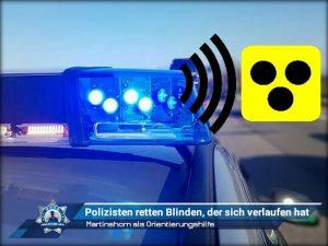 Martinshorn als Orientierungshilfe: Polizisten retten Blinden, der sich verlaufen hat