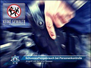 Angriff mit Axt und Messer: Schusswaffengebrauch bei Personenkontrolle