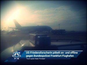 """""""Korrupte Nazi-Polizei"""": US-Friedensforscherin pöbelt on- und offline gegen Bundespolizei Frankfurt Flughafen"""