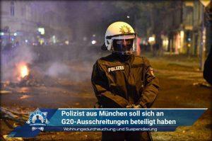 Wohnungsdurchsuchung und Suspendierung: Polizist aus München soll sich an G20-Ausschreitungen beteiligt haben