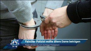 Festnahme durch richtige Polizisten: Falscher Polizist wollte ältere Dame betrügen