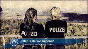 Gedanken eines Polizisten im Vers: Der Bulle von nebenan