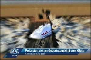 Keine Lust auf Leben: Polizisten ziehen Geburtstagskind vom Gleis