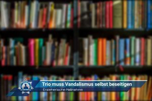 Erzieherische Maßnahme: Trio muss Vandalismus selbst beseitigen