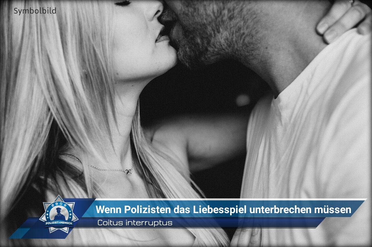 Coitus interruptus: Wenn Polizisten das Liebesspiel