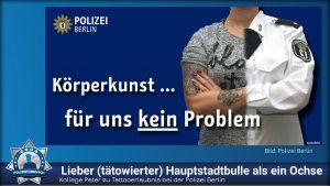 Kollege Peter zu Tatooerlaubnis bei der Polizei Berlin: Lieber (tätowierter) Hauptstadtbulle als ein Ochse