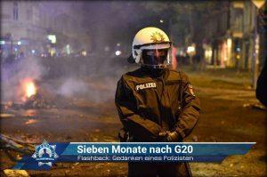 Flashback - Gedanken eines Polizisten: 7 Monate nach G20