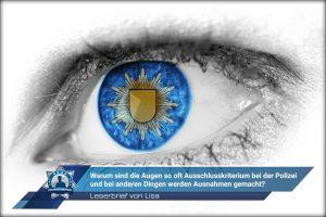 Leserbrief von Lisa: Warum sind die Augen so oft Ausschlusskriterium bei der Polizei?