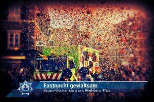 Baden-Württemberg und Rheinland-Pfalz: Fastnacht gewaltsam