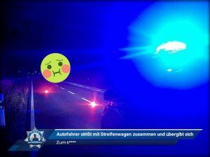 Zum k****: Autofahrer stößt mit Streifenwagen zusammen und übergibt sich
