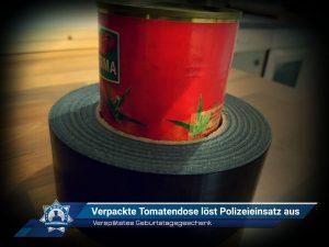 Verspätetes Geburtstagsgeschenk: Verpackte Tomatendose löst Polizeieinsatz aus
