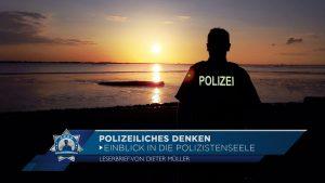 Leserbrief von Dieter Müller: Polizeiliches Denken - Einblick in die Polizistenseele
