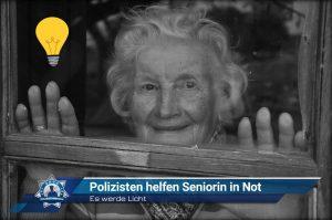 Es werde Licht: Polizisten helfen Seniorin in Not