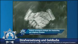 Disziplinarverfahren wegen verweigerten Händedruck abgeschlossen: Strafversetzung und Geldbuße
