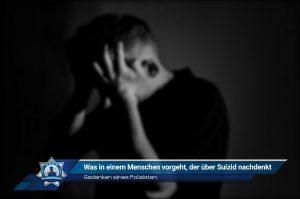 Gedanken eines Polizisten: Was in einem Menschen vorgeht, der über den Suizid nachdenkt