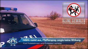 Fünf Polizistinnen und Polizisten verletzt: Mann rastet aus, Pfefferspray zeigte keine Wirkung