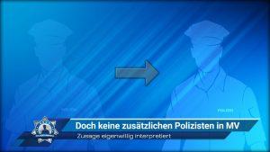 Zusage eigenwillig interpretiert: Keine zusätzlichen Polizisten in Mecklenburg-Vorpommern
