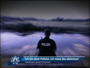 """Gedanken eines Polizisten: """"Ich bin doch Polizist, ich muss das abkönnen"""""""