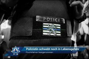 Fluchtfahrer festgenommen: Polizistin schwebt noch in Lebensgefahr