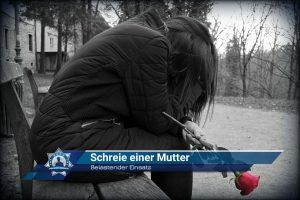 Belastender Einsatz: Schreie einer Mutter