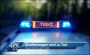 Neuer Service der Polizei: Streifenwagen wird zu Taxi